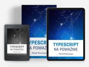 """Okładki książki """"TypeScript napoważnie"""" wwersjach drukowanej, Kindle iiPad wself-publishing"""